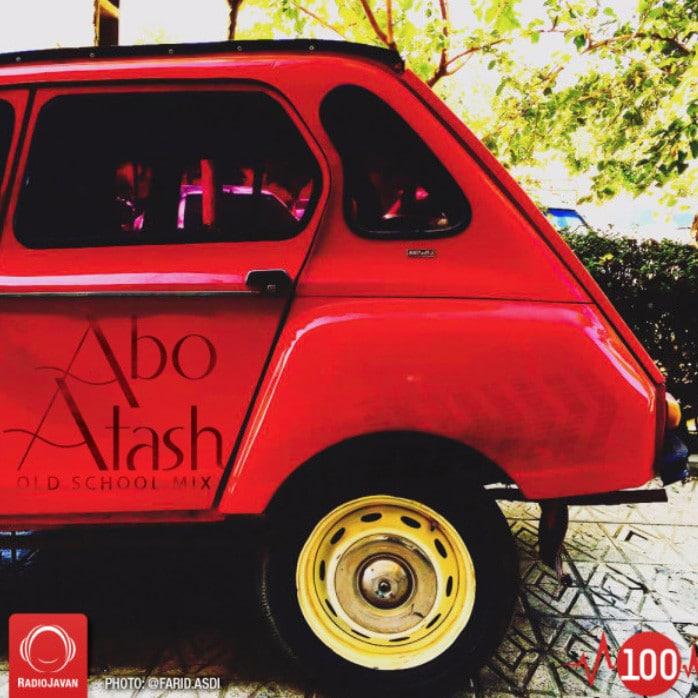 Abo Atash 100 With Dj Taba