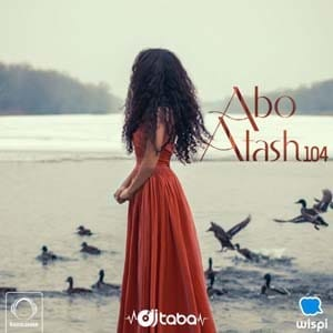 Abo Atash 104 With Dj Taba