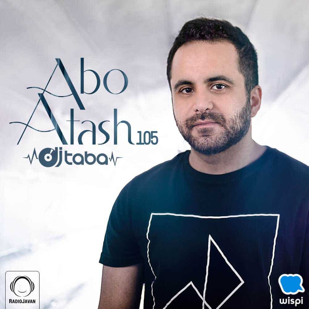 Abo Atash 105 With Dj Taba