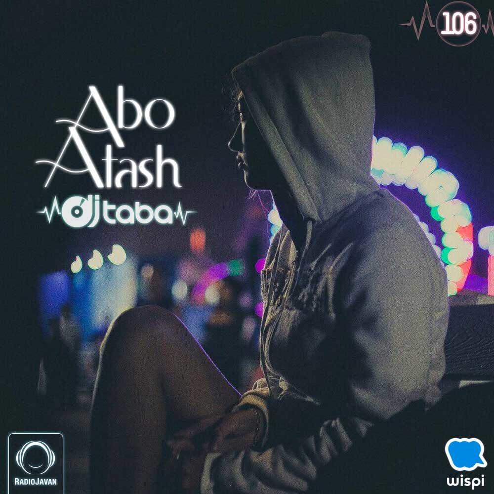 Abo Atash 106 By DJ Taba