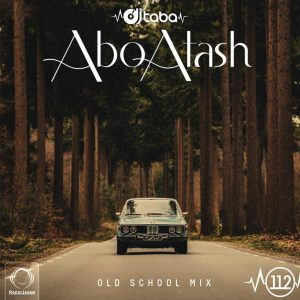 Abo Atash 112 With Dj Taba